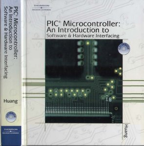 PIC Microcontroller: An Introduction to Softwareamp; Hardware Interfacing free download