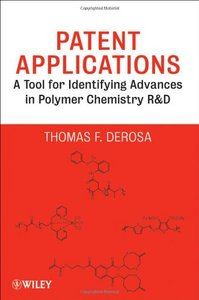 Patent Applications: A Tool for Identifying Advances in Polymer Chemistry Ramp; D free download