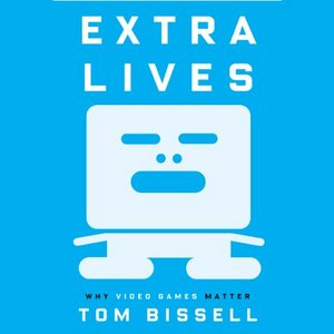 Extra Lives: Why Video Games Matter free download