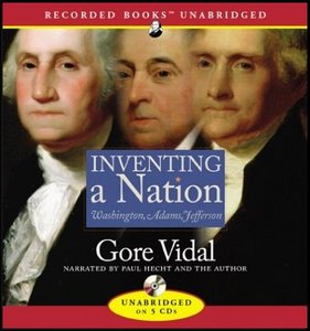Inventing a Nation: Washington, Adams, Jefferson free download