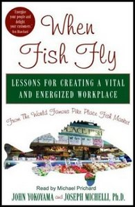 When Fish Fly: Lessons for Creating a Vital and Energizing Workplace free download