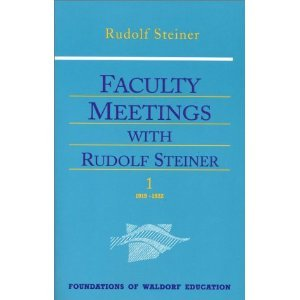 Faculty Meetings With Rudolf Steiner (Foundations of Waldorf Education, 8) free download