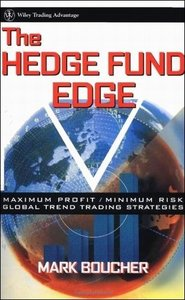The Hedge Fund Edge: Maximum Profit/Minimum Risk Global Trend Trading Strategies free download