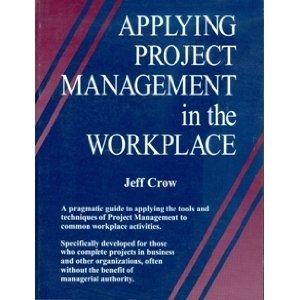 Applying Project Management in the Workplace By Jeff Crow free download