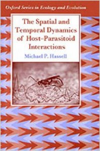 The Spatial and Temporal Dynamics of Host-Parasitoid Interactions (Oxford Series in Ecology and Evolution) free download