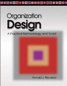 Organization Design: A Practical Methodology and Toolkit free download