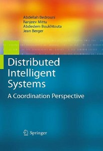 Distributed Intelligent Systems: A Coordination Perspective free download