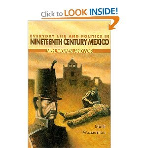Everyday Life and Politics in Nineteenth Century Mexico free download