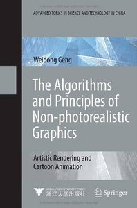 The Algorithms and Principles of Non-photorealistic Graphics: Artistic Rendering and Cartoon Animation free download