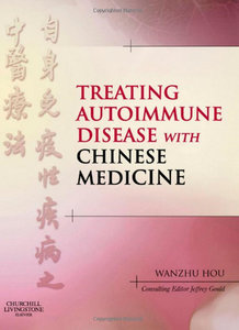 Treating Autoimmune Disease with Chinese Medicine free download