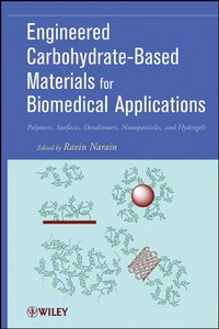 Engineered Carbohydrate-Based Materials for Biomedical Applications: Polymers, Surfaces, Dendrimers, Nanoparticles free download