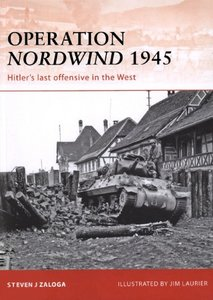 Operation Nordwind 1945: Hitler's last offensive in the West (Osprey Campaign 223) free download
