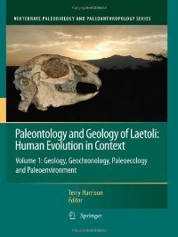 Paleontology and Geology of Laetoli: Human Evolution in Context: Volume 1: Geology, Geochronology free download