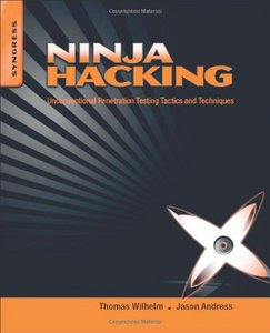Ninja Hacking: Unconventional Penetration Testing Tactics and Techniques free download
