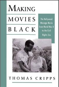 Making Movies Black: The Hollywood Message Movie from World War II to the Civil Rights Era free download
