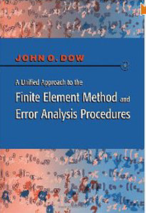 A Unified Approach to the Finite Element Method and Error Analysis Procedures free download