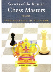 Secrets of the Russian Chess Masters: Fundamentals of the Game, Volume 1 free download