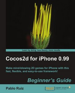 Cocos2d for iPhone 0.99 Beginner's Guide (with code) free download