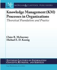 Knowledge Management (KM) Processes in Organizations: Theoretical Foundations and Practice free download