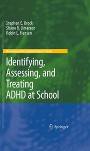 Identifying, Assessing, and Treating ADHD at School free download