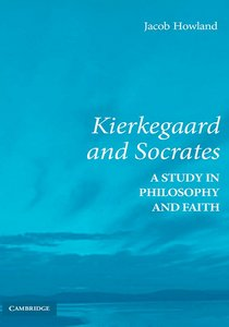 Kierkegaard and Socrates: A Study in Philosophy and Faith free download