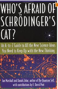 Who's Afraid of Schrodinger's Cat? An A-to-Z Guide to All the New Science Ideas You Need to Keep Up with the New Thinking free download