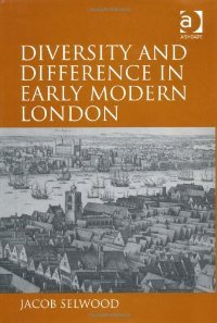 Diversity and Difference in Early Modern London free download