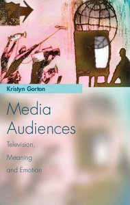 Media Audiences: Television, Meaning, and Emotion free download