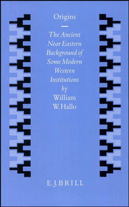 Origins: The Ancient Near Eastern Background of Some Modern Western Institutions free download