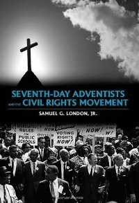 Seventh-day Adventists and the Civil Rights Movement free download