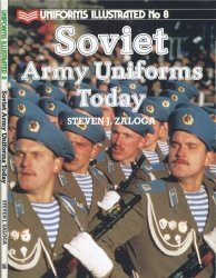 Uniforms Illustrated No. 8 - Soviet Army Uniforms Today - Zaloga (1985) free download