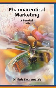 Pharmaceutical Marketing: A Practical Guide free download
