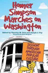 Homer Simpson Marches on Washington: Dissent through American Popular Culture free download