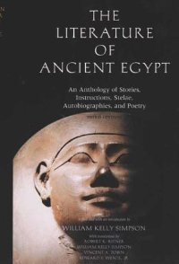 The Literature of Ancient Egypt: An Anthology of Stories, Instructions, Stelae, Autobiographies, and Poetry free download