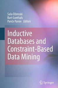 Inductive Databases and Constraint-Based Data Mining free download