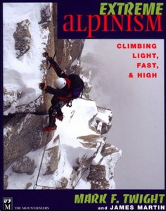 Extreme Alpinism: Climbing Light, Fast, and High free download