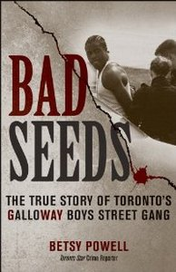 Bad Seeds: The True Story of Toronto's Galloway Boys Street Gang free download