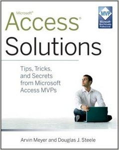 Access Solutions: Tips, Tricks, and Secrets from Microsoft Access MVPs free download