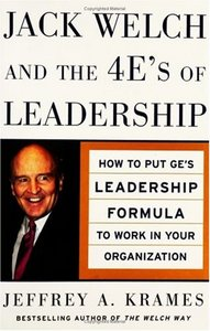 Jack Welch and The 4 E's of Leadership: How to Put GE's Leadership Formula to Work in Your Organizaion free download