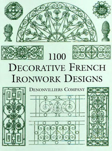 1100 Decorative French Ironwork Designs Dover Publications