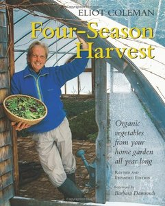 Four-Season Harvest: Organic Vegetables from Your Home Garden All Year Long free download