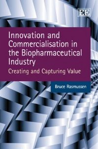 Innovation and Commercialisation in the Biopharmaceutical Industry: Creating and Capturing Value free download