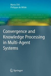 Convergence and Knowledge Processing in Multi-Agent Systems free download