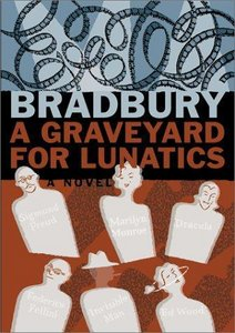 Ray Bradbury, A Graveyard for Lunatics: Another Tale of Two Cities free download