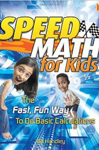 Speed Math for Kids: The Fast, Fun Way To Do Basic Calculations free download