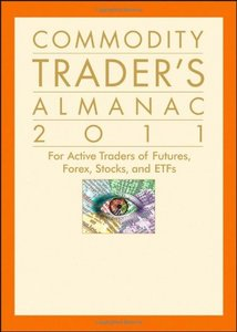 Commodity Trader's Almanac 2011: For Active Traders of Futures, Forex, Stocksamp; ETFs free download