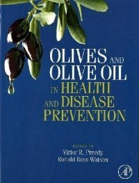 Olives and Olive Oil in Health and Disease Prevention free download