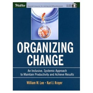 Organizing Change: An Inclusive, Systemic Approach to Maintain Productivity and Achieve Results free download