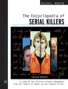 Encyclopedia of Serial Killers: A Study of the Chilling Criminal Phenomenon from the Angels of Death to the Zodiac Killer (re) free download