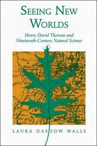 Seeing New Worlds: Henry David Thoreau and Nineteenth-Century Natural Science free download